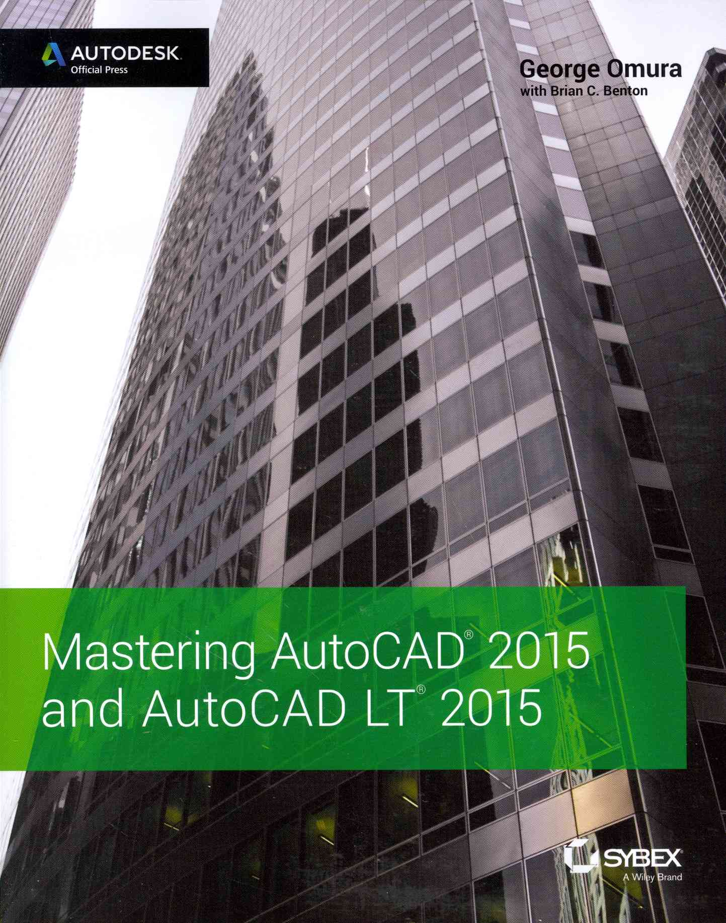 Mastering Autocad 2015 and Autocad Lt 2015 By Omura, George/ Benton, Brian C.